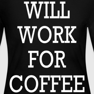 WILL WORK FOR COFFEE T-SHIRT - Women's Long Sleeve Jersey T-Shirt
