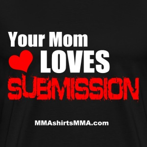 MMA shirts - Mom loves submission - Men's Premium T-Shirt