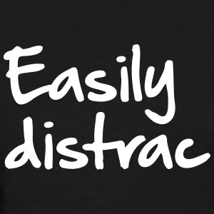 Easily distrac - Women's T-Shirt