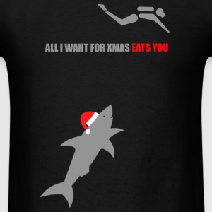 All I Want For Xmas Eats You T-Shirts - Men's T-Shirt