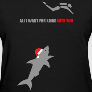 All I Want For Xmas Eats You Women's T-Shirts - Women's T-Shirt