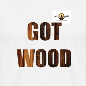 Got Wood T Shirt - Men's Premium T-Shirt