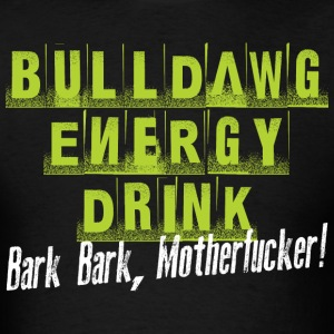 Bulldawg Energy Drink - MPGIS T-Shirts - Men's T-Shirt