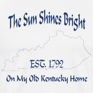 The Sun Shines Bright On My Old Kentucky Home - Men's Premium T-Shirt
