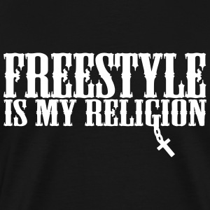 freestyle is my religion T-Shirts - Men's Premium T-Shirt