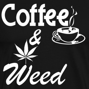 Coffee and Weed T-Shirt - Men's Premium T-Shirt