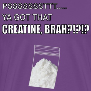 Creatine!!!! - Men's Premium T-Shirt