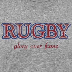 Rugby Glory Over Fame Distressed T-Shirt - Men's Premium T-Shirt
