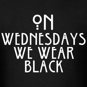 On Wednesdays We Wear Black - Men's T-Shirt