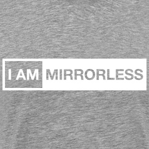 I AM MIRRORLESS  - Men's Premium T-Shirt