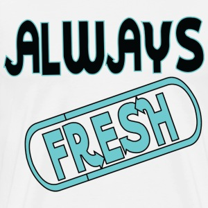 Always Fresh - Men's Premium T-Shirt