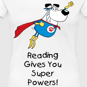 Reading gives you super powers - Women's Premium T-Shirt