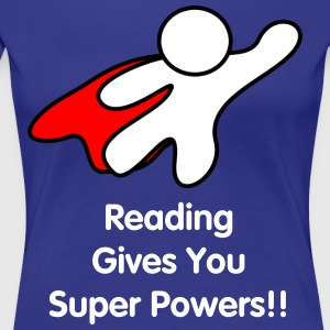 Reading Gives You Super Powers T Shirt - Women's Premium T-Shirt