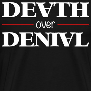 Death Over Denial - Men's Premium T-Shirt