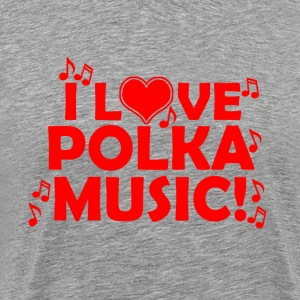 I Love Polka Music - Men's Premium T-Shirt