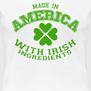 Made In America With Irish Ingredients - Women's Premium T-Shirt