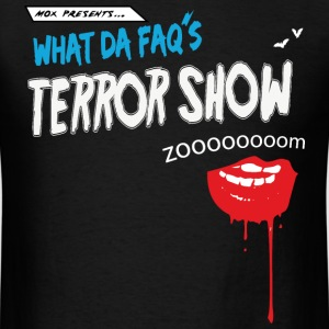 What Da Faq's Terror Show T-Shirts - Men's T-Shirt