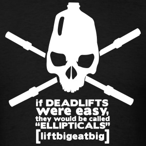 Lift Big Eat Big Deadlifts T-Shirts - Men's T-Shirt