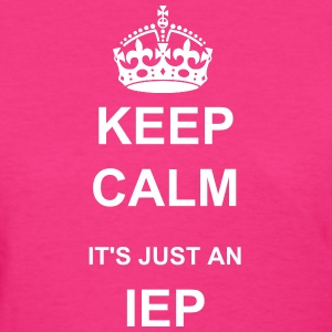 Keep calm IEP - Women's T-Shirt