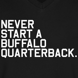 Never Start a Buffalo Quarterback. (Fantasy Footba - Men's V-Neck T-Shirt by Canvas