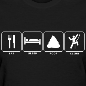 Eat. Sleep. Poop. Climb. - Women's T-Shirt
