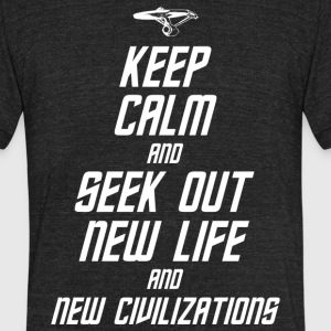 Keep Calm and Seek Out New Life and New Civilizati - Unisex Tri-Blend T-Shirt by American Apparel