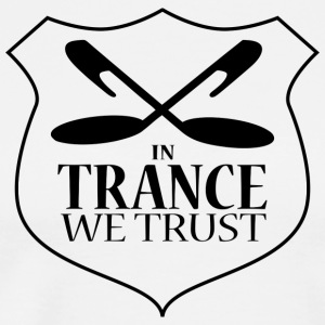 In Trance We Trust - Mens T-Shirt - White - Men's Premium T-Shirt