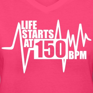 Life starts at 150 BPM Women's T-Shirts - Women's V-Neck T-Shirt