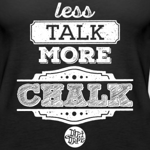 Less Talk More Chalk Premium Tank Top - Women's Premium Tank Top