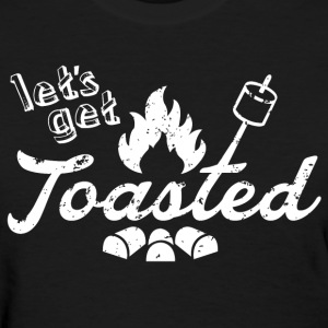 Let's Get Toasted - Women's T-Shirt