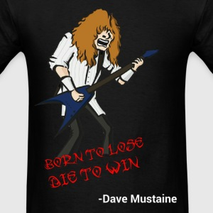 Born to lose...Die to win - Men's T-Shirt
