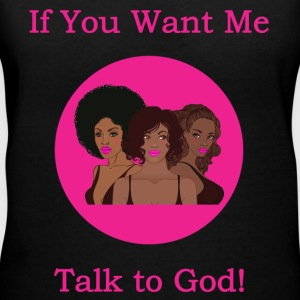 Talk to God - African American - Women's V-Neck T-Shirt