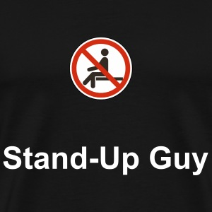 Stand up guy  - Men's Premium T-Shirt