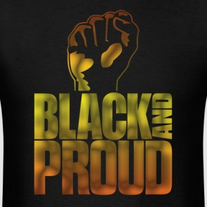Black And Proud T-Shirt African American Tee T-Shirts - Men's T-Shirt