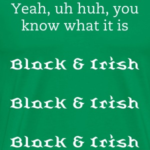 Black & Irish Black & Irish Black & Irish Black &  - Men's Premium T-Shirt