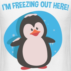 I'm freezing out here - Men's T-Shirt