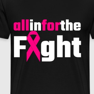 All In For The Fight - Men's Premium T-Shirt
