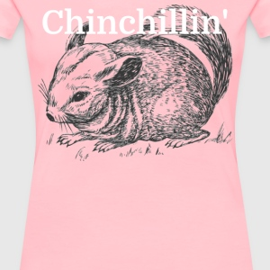 Chinchillin' - Women's Premium T-Shirt