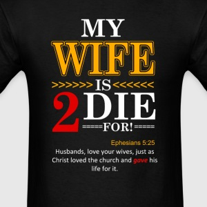 My Wife is 2 Die For! - Men's T-Shirt