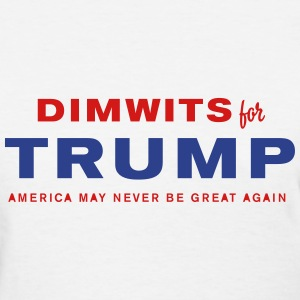 Dimwits for Trump - Women's T-Shirt