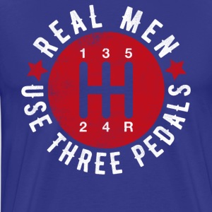 Real Men Use Three Pedals - Men's Premium T-Shirt