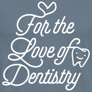 For the Love of Dentistry - Men's Premium T-Shirt