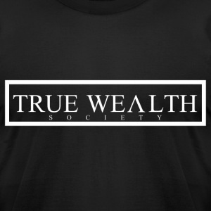 True Wealth Society - Men's T-Shirt by American Apparel