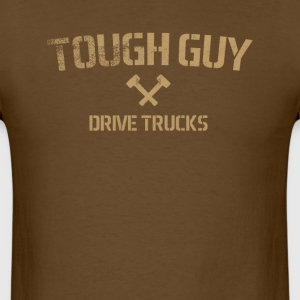 Tough Guy Drive Trucks - Men's T-Shirt