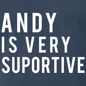 Andy Is Very Supportive - Men's Premium T-Shirt