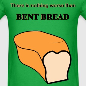 Nothing worse than bent bread - Men's T-Shirt