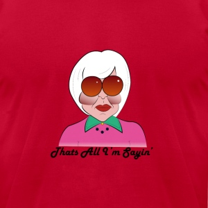 Unisex That's All I'm Sayin Tee - Men's T-Shirt by American Apparel