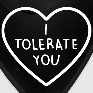 I TOLERATE YOU Caps - Bandana