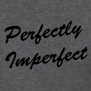 Perfectly Imperfect - Women's T-Shirt