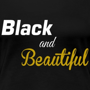 Black and beautiful Fitted classic t-shirt for wom - Women's Premium T-Shirt